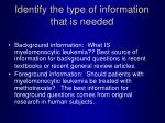 identify the type of information that is needed