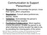 communication to support personhood