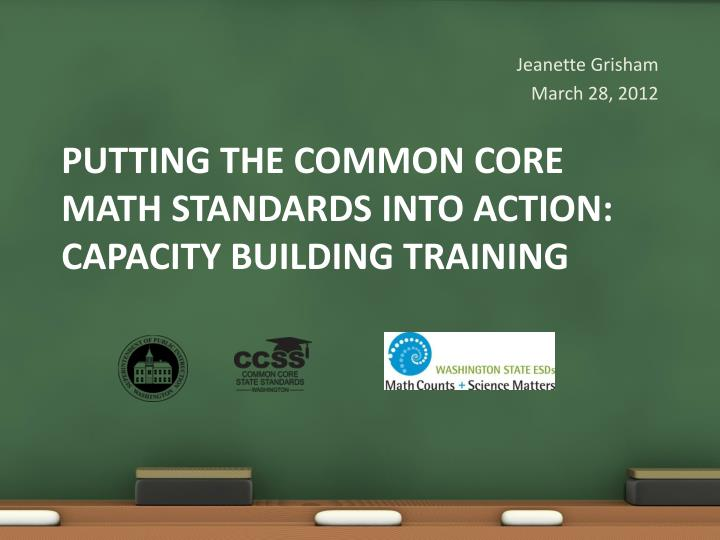 putting the common core math standards into action capacity building training n.