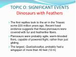 topic o significant events dinosaurs with feathers