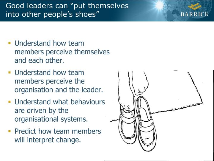 """Good leaders can """"put themselves into other people's shoes"""""""