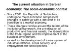 the current situation in serbian economy the socio economic context