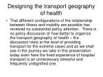 designing the transport geography of health