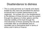 disattendance to distress