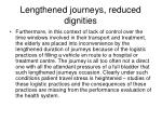 lengthened journeys reduced dignities