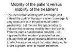 mobility of the patient versus mobility of the treatment