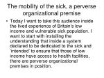 the mobility of the sick a perverse organizational premise