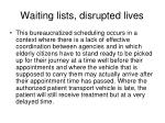waiting lists disrupted lives