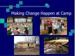 making change happen at camp