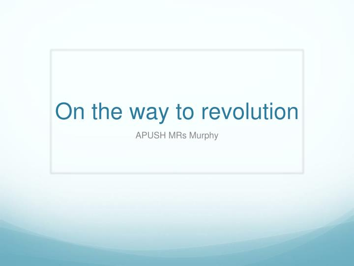 on the way to revolution n.