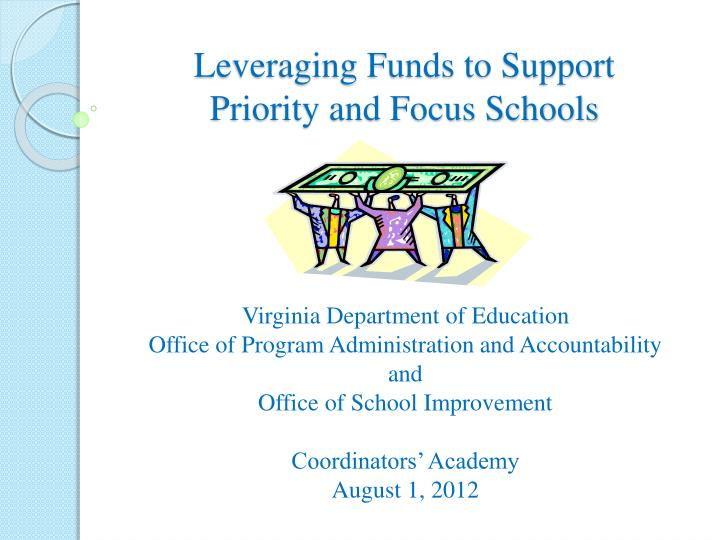 leveraging funds to support priority and focus schools n.