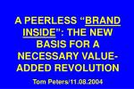 a peerless brand inside the new basis for a necessary value added revolution tom peters 11 08 2004