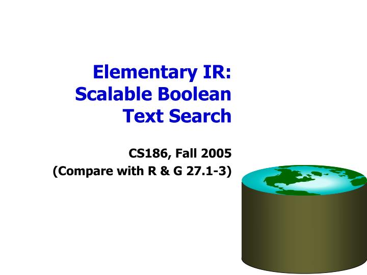 elementary ir scalable boolean text search n.