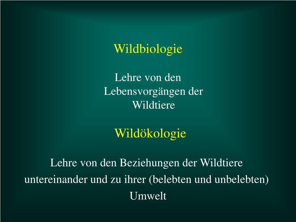 Lehre von den Lebensvorgängen der Wildtiere