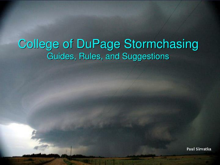 college of dupage stormchasing guides rules and suggestions n.