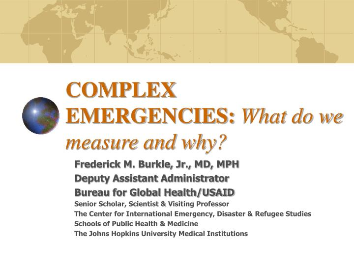 complex emergencies what do we measure and why n.