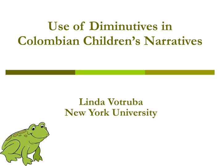 use of diminutives in colombian children s narratives n.