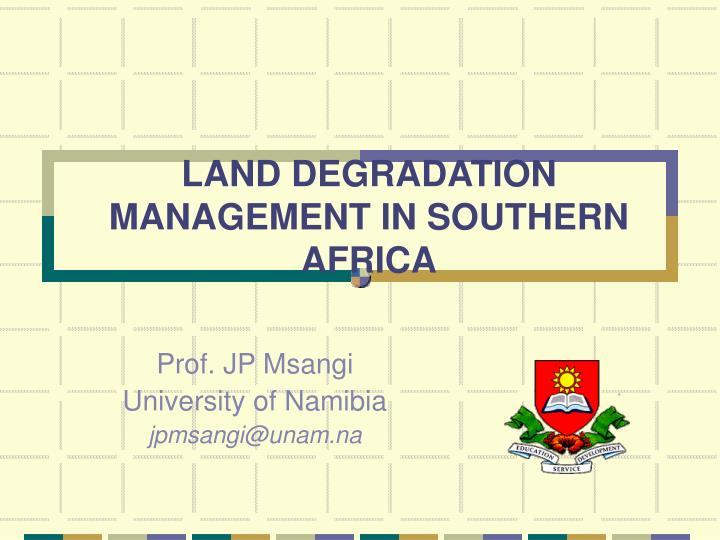 land degradation management in southern africa n.