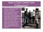 how is color used in the professions1