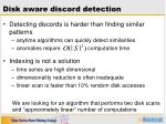 disk aware discord detection
