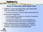 keys to success with back end