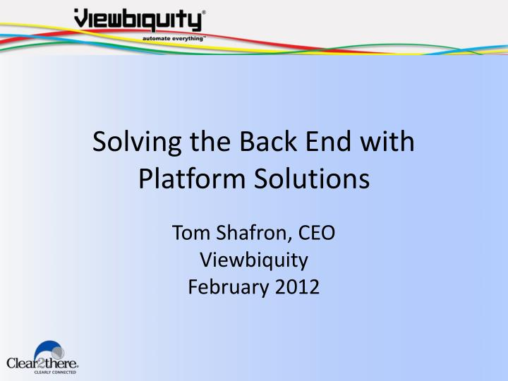 solving the back end with platform solutions n.