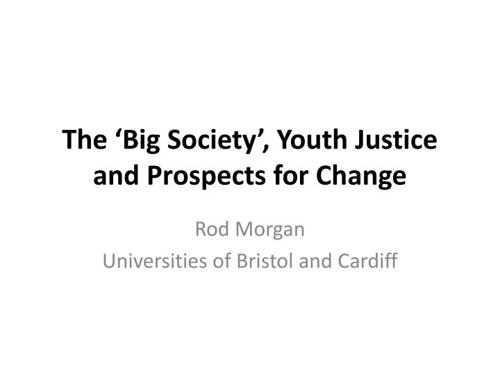 the big society youth justice and prospects for change n.