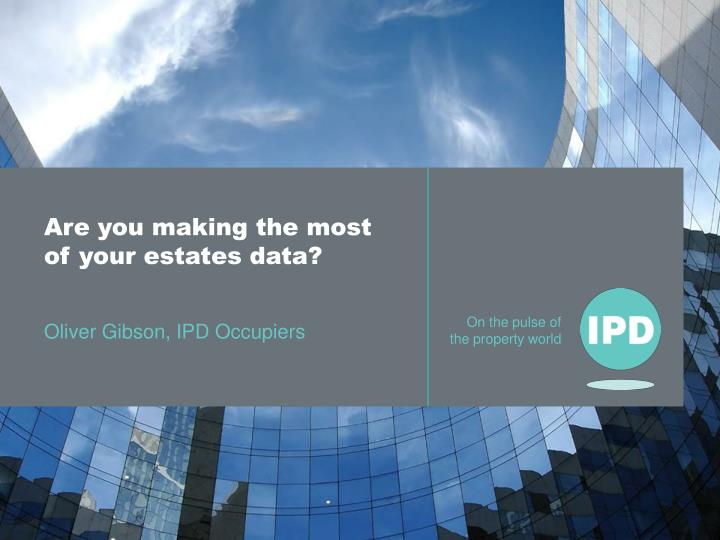 are you making the most of your estates data n.