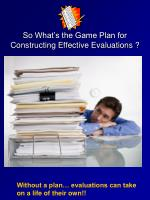 so what s the game plan for constructing effective evaluations
