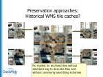 preservation approaches historical wms tile caches