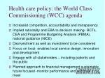 health care policy the world class commissioning wcc agenda