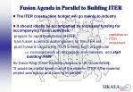 fusion agenda in parallel to building iter