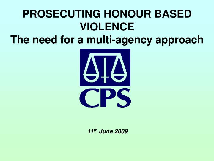 prosecuting honour based violence the need for a multi agency approach n.
