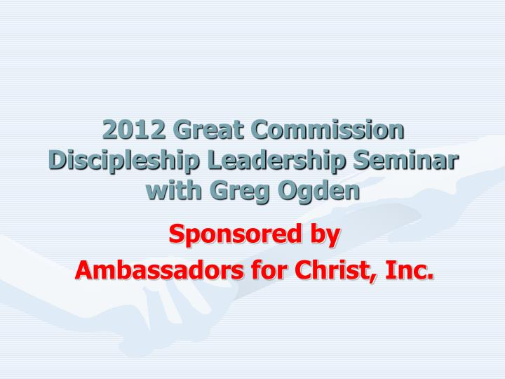2012 great commission discipleship leadership seminar with greg ogden n.