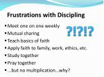 frustrations with discipling