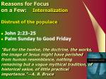 reasons for focus on a few internalization