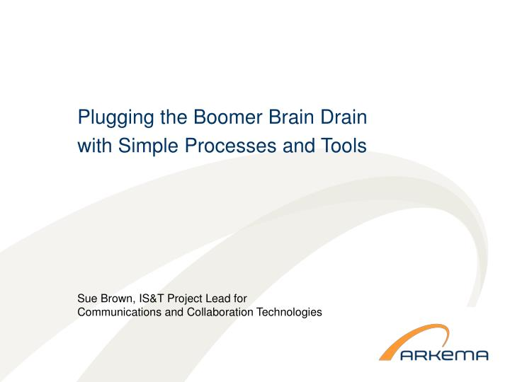 plugging the boomer brain drain with simple processes and tools n.