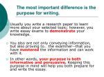 the most important difference is the purpose for writing