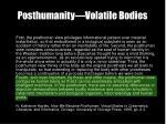 posthumanity volatile bodies
