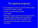 the pipeline proposal