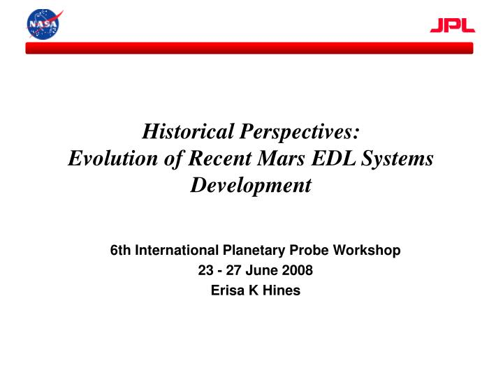 historical perspectives evolution of recent mars edl systems development n.