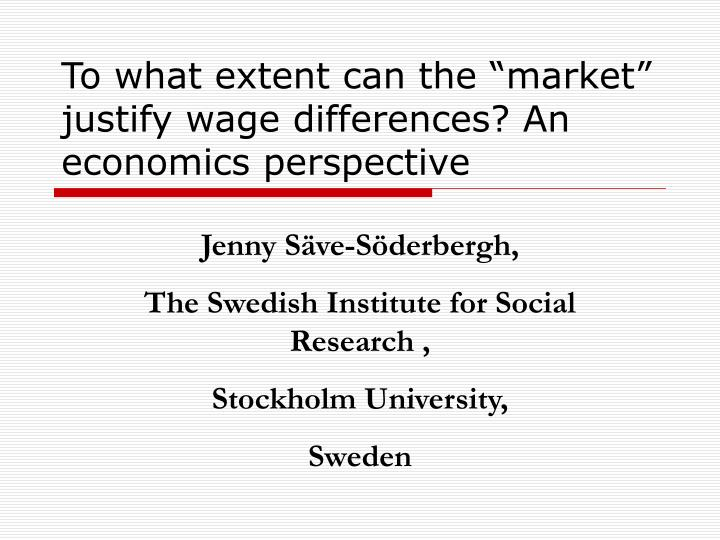 to what extent can the market justify wage differences an economics perspective n.