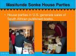 masifunde sonke house parties