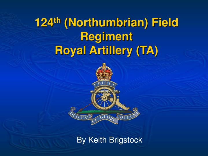 124 th northumbrian field regiment royal artillery ta n.