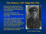 the history 124 th regt ra ta
