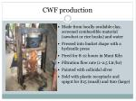 cwf production