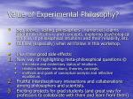 value of experimental philosophy