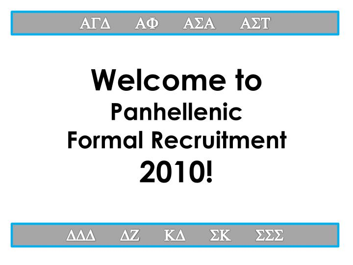 welcome to panhellenic formal recruitment 2010 n.