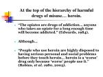 at the top of the hierarchy of harmful drugs of misuse heroin