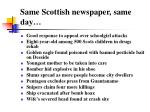 same scottish newspaper same day